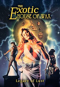 The Exotic House of Wax